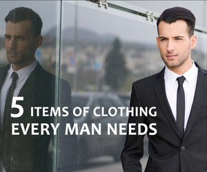 5 Items of Clothing Every Man Needs