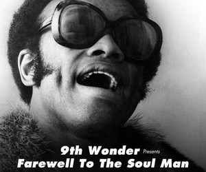 "9th Wonder Presents: ""Farewell To The Soul Man"""