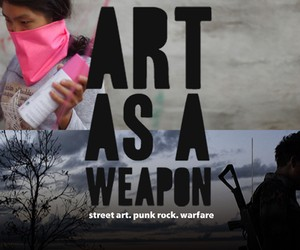 ART AS A WEAPON