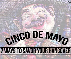 Cinco De Mayo Hangover Remedies