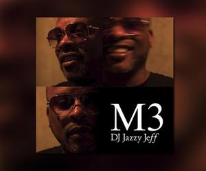 "DJ Jazzy Jeff - ""M3"" // Part 3 Of The Trilogy"