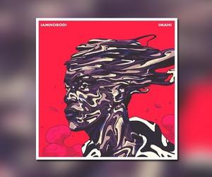 """IAMNOBODI – """"Imani (EP)"""" (Full Stream)"""