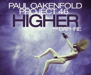 Paul Oakenfold & Project 46 - Higher (feat Daphne)