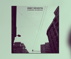 "Robot Orchestra – ""Chasing Rainbows"" (Full Stream)"