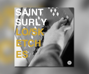 "Saint Surly – ""LO/SKETCHES"" (Full Stream)"