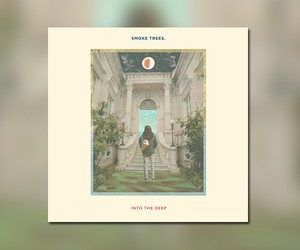 "Smoke Trees – ""Into The Deep"" (Full Album Stream)"