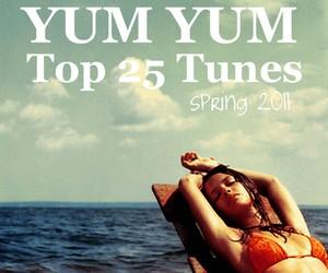 YUM YUM Top 25 Tunes spring 2011
