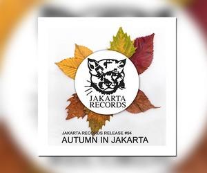 "Jakarta presents: V/A – ""Autumn In Jakarta"""