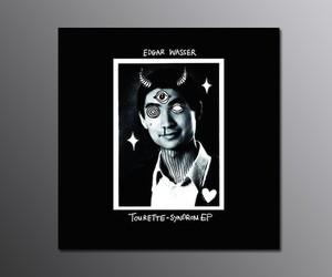 "Edgar Wasser – ""Tourette Syndrom EP"""