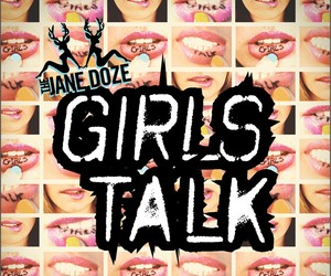 The Jane Doze - Girls Talk (Mashup Mixtape)