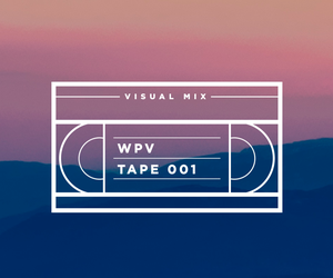 WPV Tape 001 // Visual Mix
