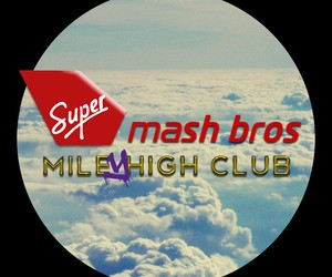 Super Mash Bros. - Mile(y) High Club