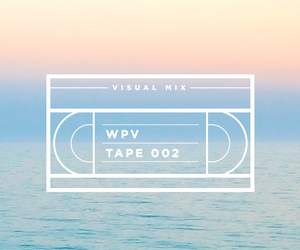 WPV TAPE 002 / / VISUAL MIX