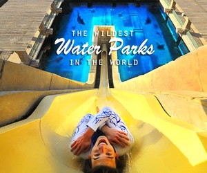 The World's Wildest Waterparks